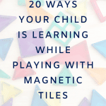 20 ways to learn through play with magnetic tiles