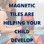 20 Ways That Your Child Is Learning While Playing With Magnetic Tiles