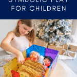 Symbolic play and Open-ended Toys
